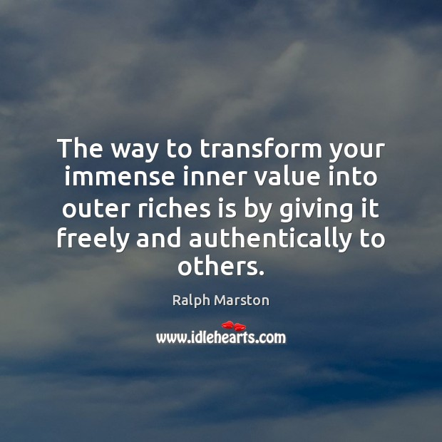 Image, The way to transform your immense inner value into outer riches is