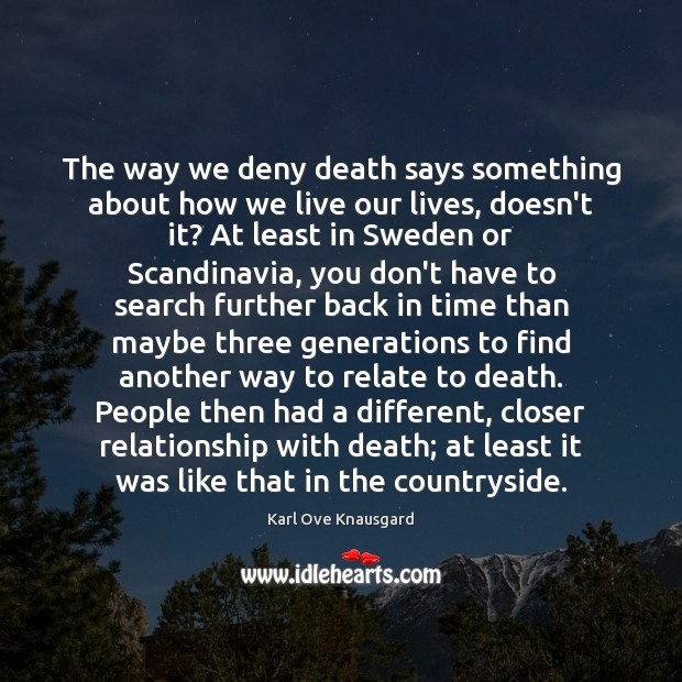 Image, The way we deny death says something about how we live our