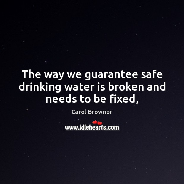 The way we guarantee safe drinking water is broken and needs to be fixed, Image