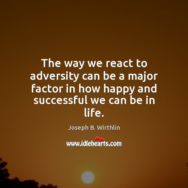 The way we react to adversity can be a major factor in Image