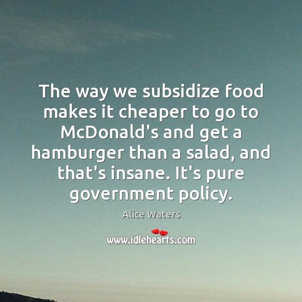 Image, The way we subsidize food makes it cheaper to go to McDonald's