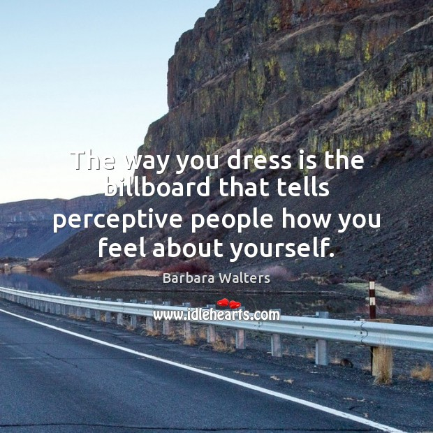 Image, The way you dress is the billboard that tells perceptive people how