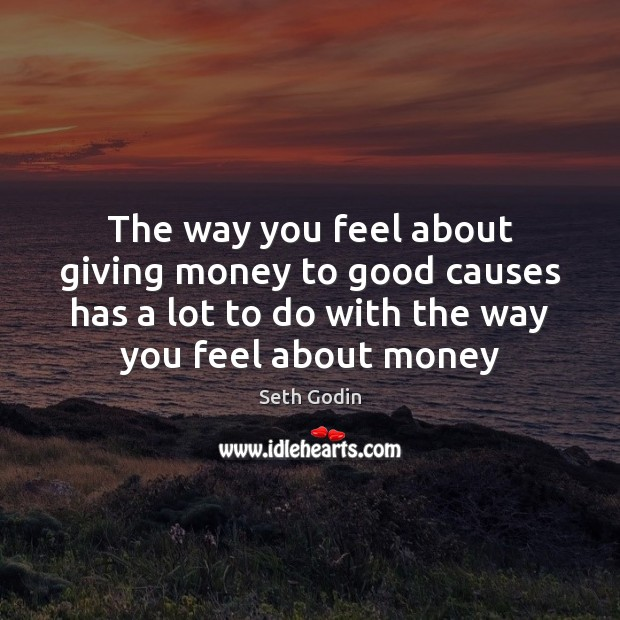 Image, The way you feel about giving money to good causes has a
