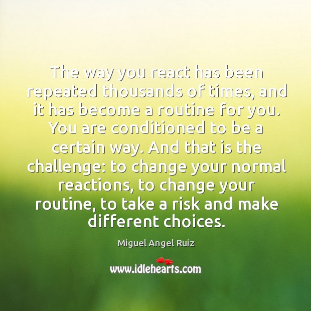 The way you react has been repeated thousands of times, and it Image