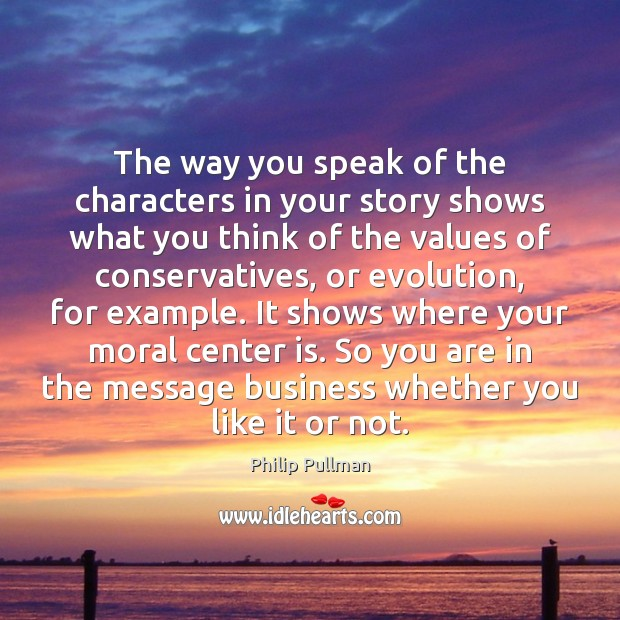 Image, The way you speak of the characters in your story shows what