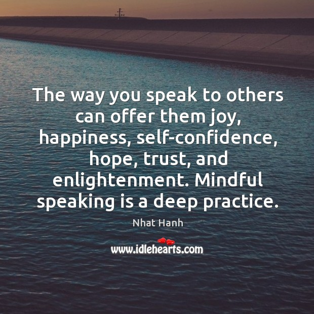 Image, The way you speak to others can offer them joy, happiness, self-confidence,