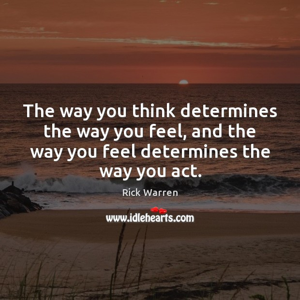 The way you think determines the way you feel, and the way Image