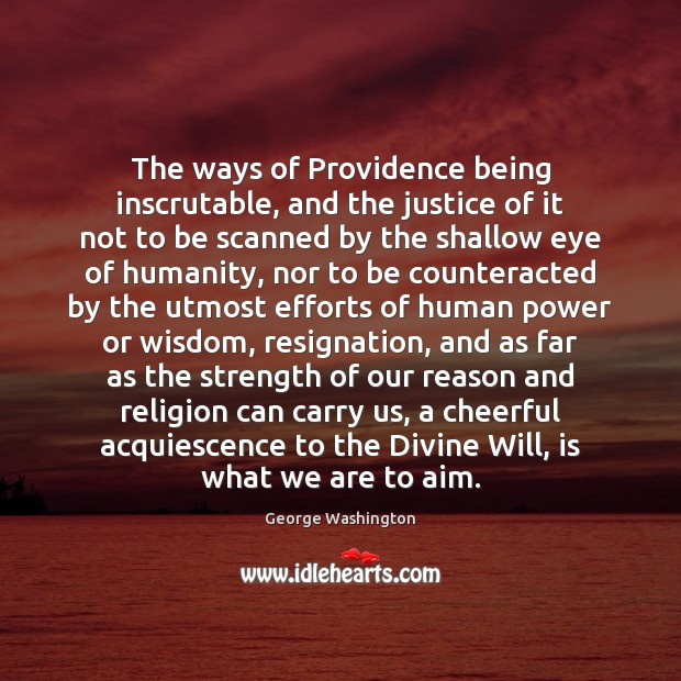 The ways of Providence being inscrutable, and the justice of it not Image