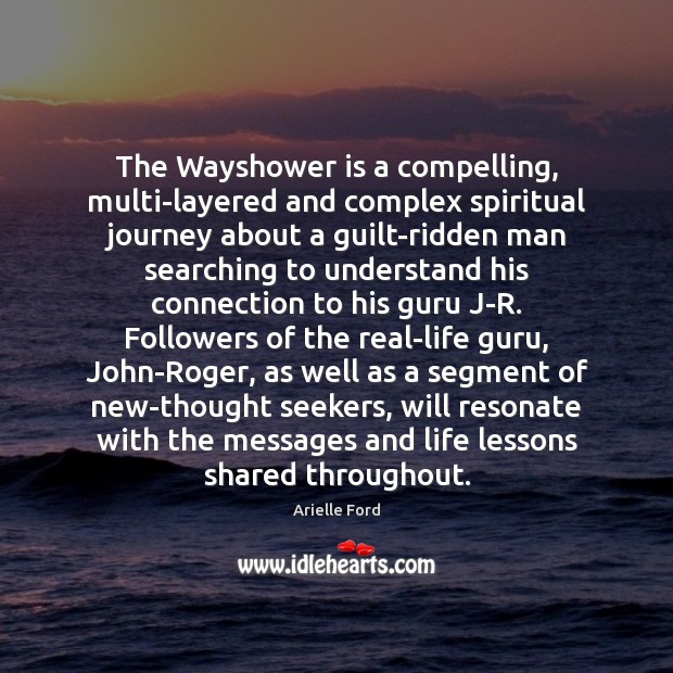 The Wayshower is a compelling, multi-layered and complex spiritual journey about a Image