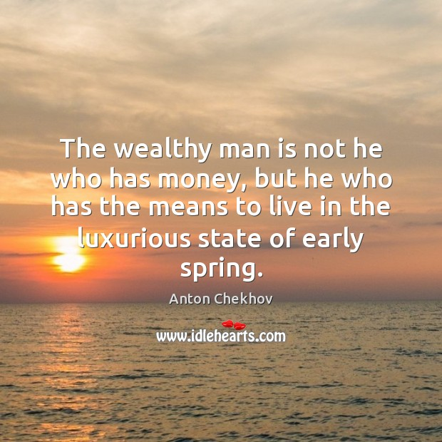 Image, The wealthy man is not he who has money, but he who