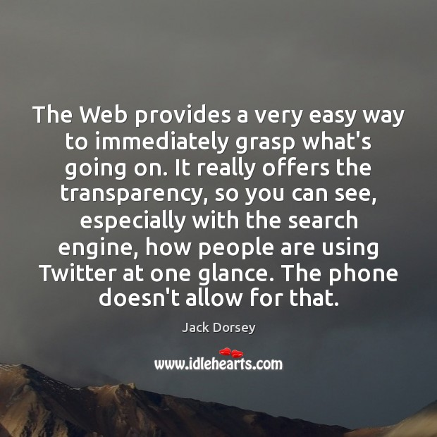The Web provides a very easy way to immediately grasp what's going Image