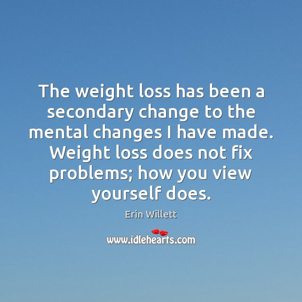 Image, The weight loss has been a secondary change to the mental changes
