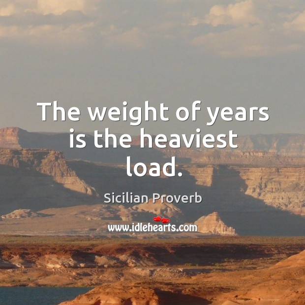 The weight of years is the heaviest load. Image