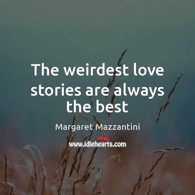 The weirdest love stories are always the best Image