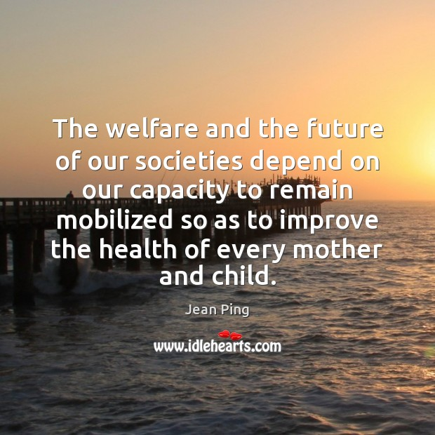 The welfare and the future of our societies depend on our capacity Image