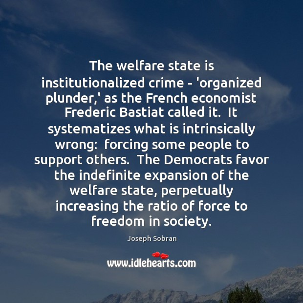 The welfare state is institutionalized crime – 'organized plunder,' as the Image