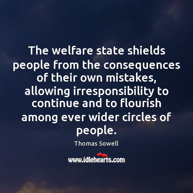 Image, The welfare state shields people from the consequences of their own mistakes,