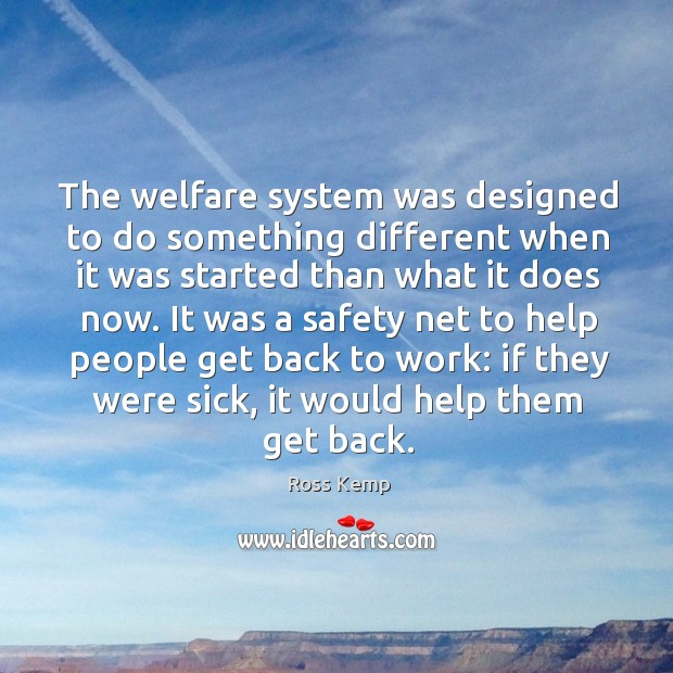 The welfare system was designed to do something different when it was Image
