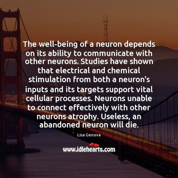 The well-being of a neuron depends on its ability to communicate with Image