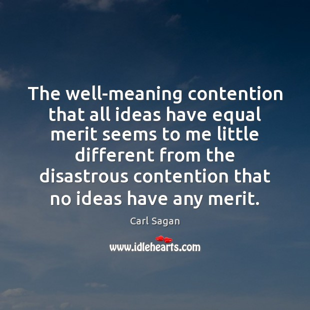 Image, The well-meaning contention that all ideas have equal merit seems to me