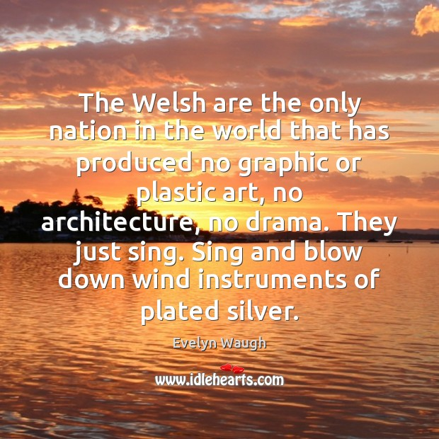 The Welsh are the only nation in the world that has produced Image
