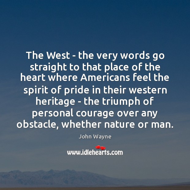The West – the very words go straight to that place of Image