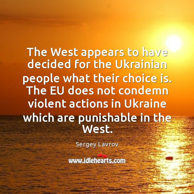 The West appears to have decided for the Ukrainian people what their Image