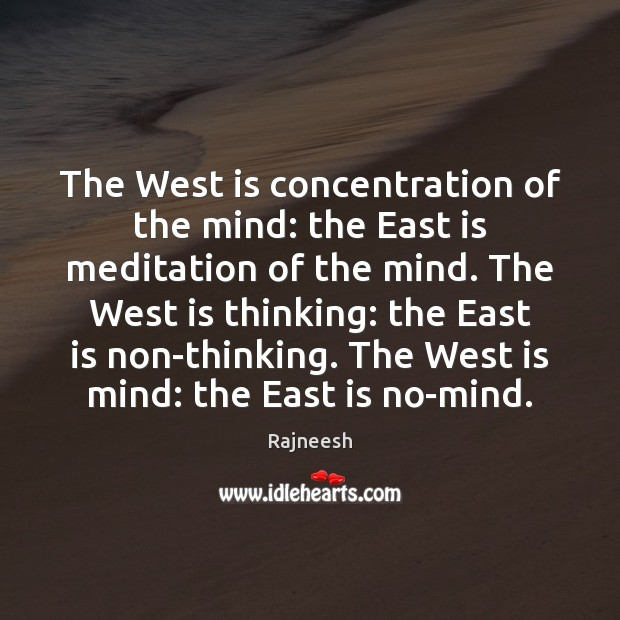 Image, The West is concentration of the mind: the East is meditation of