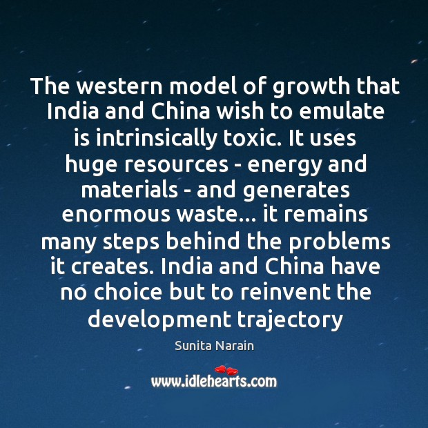 The western model of growth that India and China wish to emulate Image