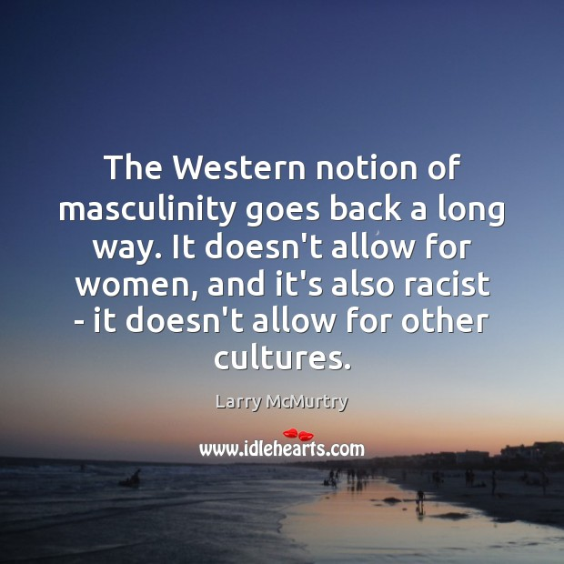 Image, The Western notion of masculinity goes back a long way. It doesn't