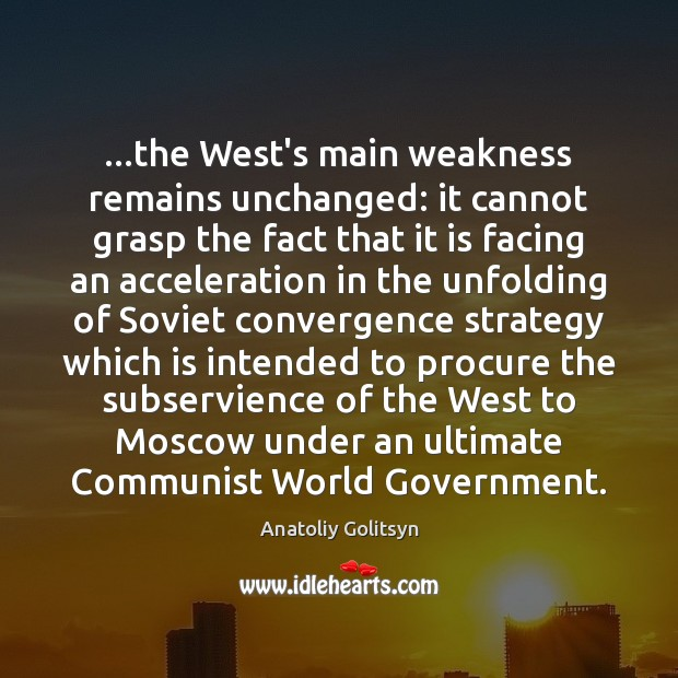 Image, …the West's main weakness remains unchanged: it cannot grasp the fact that