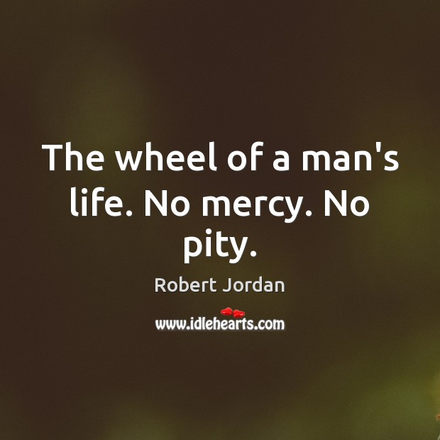 The wheel of a man's life. No mercy. No pity. Image
