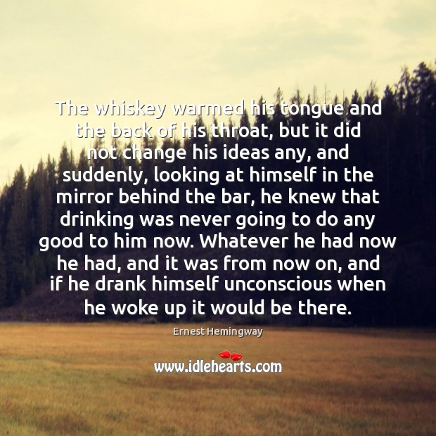 The whiskey warmed his tongue and the back of his throat, but Image