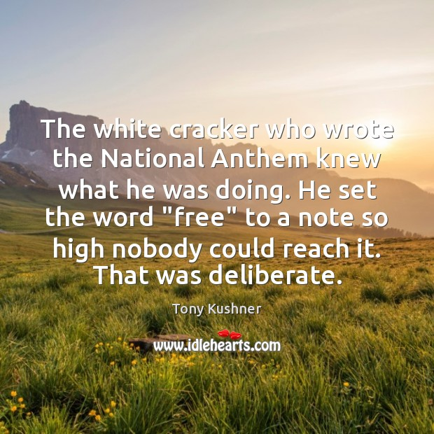 Image, The white cracker who wrote the National Anthem knew what he was