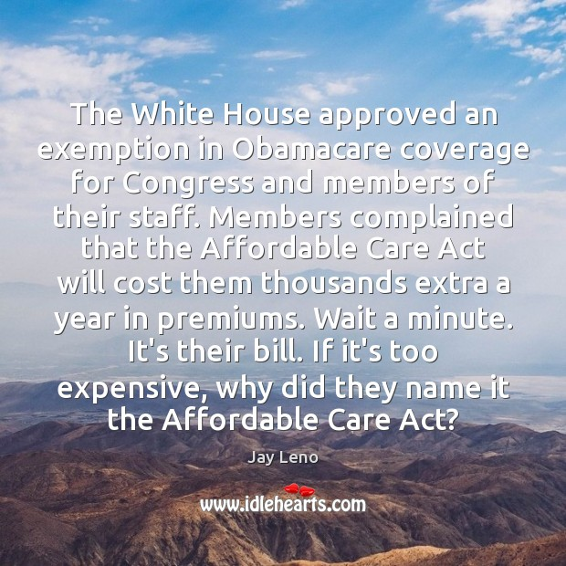 Image, The White House approved an exemption in Obamacare coverage for Congress and