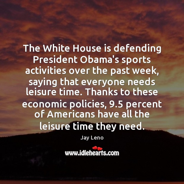 Image, The White House is defending President Obama's sports activities over the past