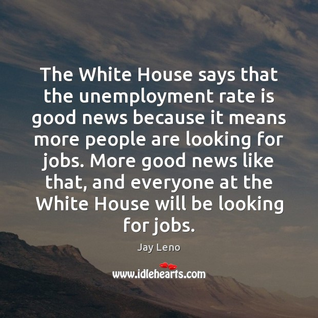 Image, The White House says that the unemployment rate is good news because