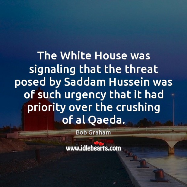 Image, The White House was signaling that the threat posed by Saddam Hussein