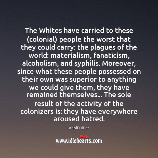 Image, The Whites have carried to these (colonial) people the worst that they