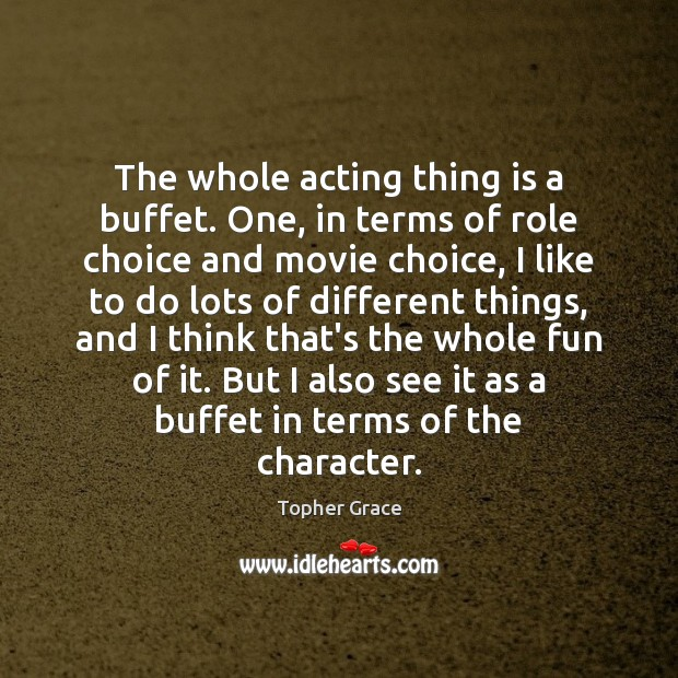 Picture Quote by Topher Grace