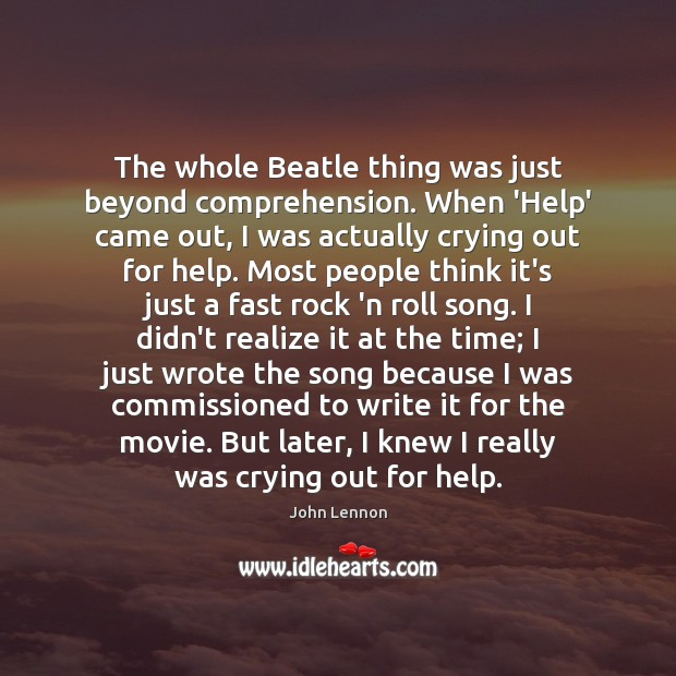 Image, The whole Beatle thing was just beyond comprehension. When 'Help' came out,