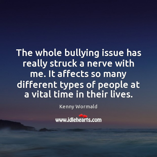 Image, The whole bullying issue has really struck a nerve with me. It