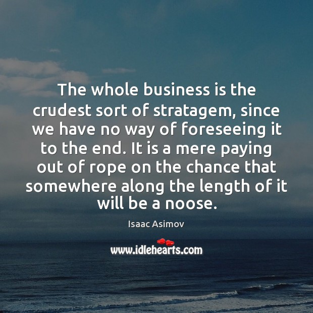 Image, The whole business is the crudest sort of stratagem, since we have