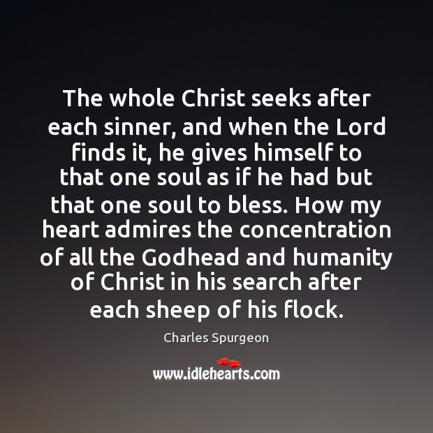 The whole Christ seeks after each sinner, and when the Lord finds Image