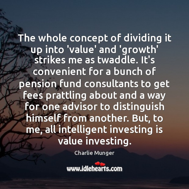 The whole concept of dividing it up into 'value' and 'growth' strikes Image