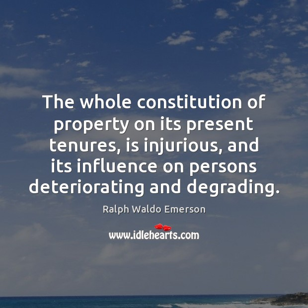 Image, The whole constitution of property on its present tenures, is injurious, and