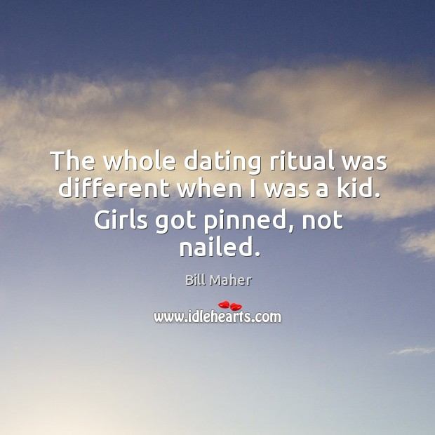 Image, The whole dating ritual was different when I was a kid. Girls got pinned, not nailed.
