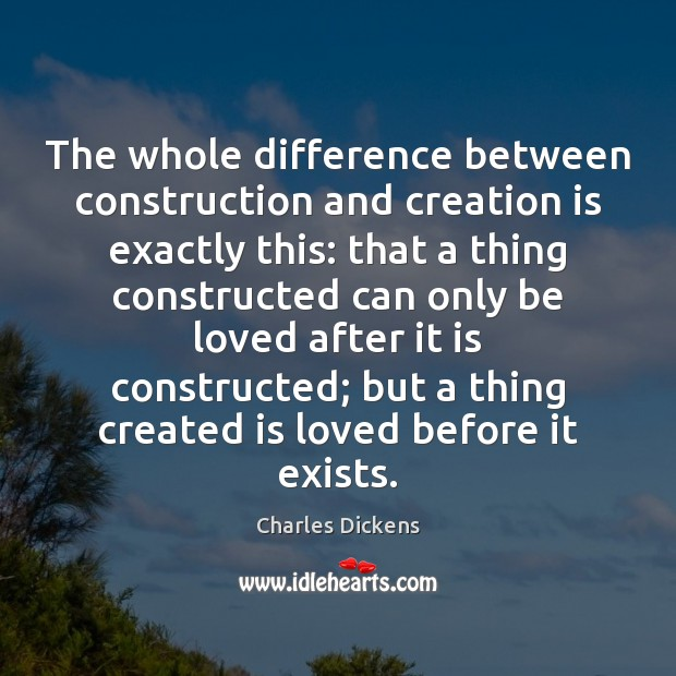 Image, The whole difference between construction and creation is exactly this: that a