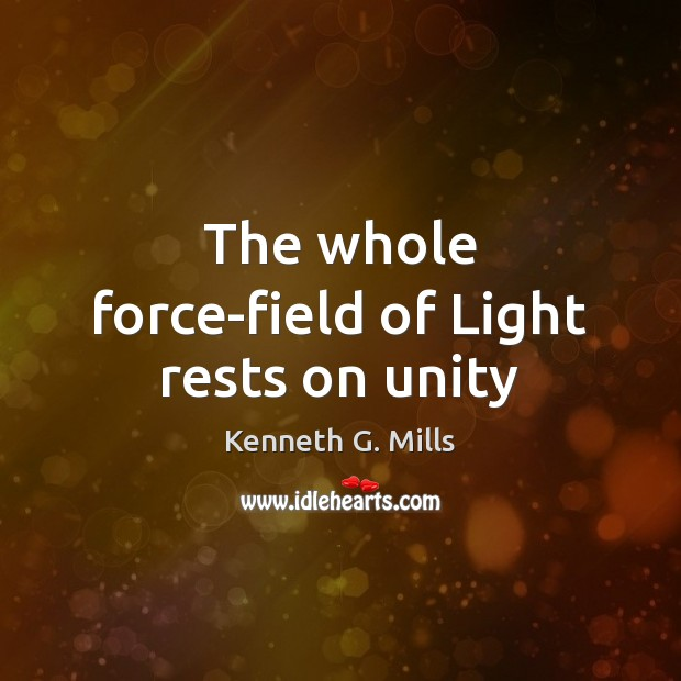 Image, The whole force-field of Light rests on unity