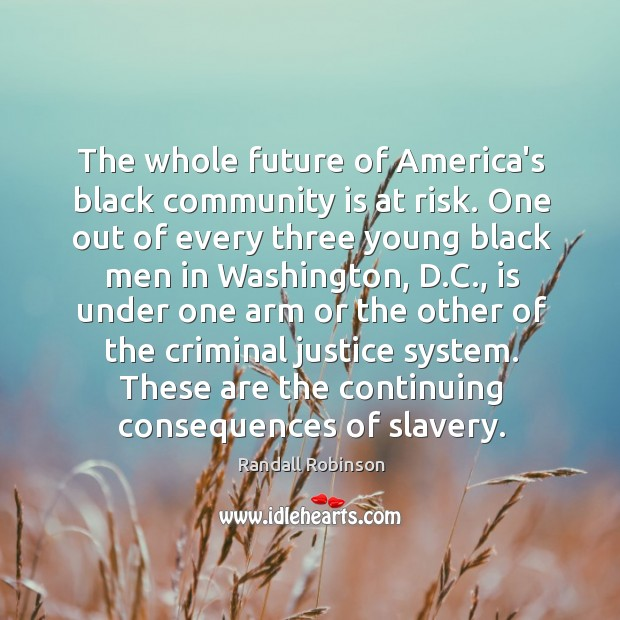 The whole future of America's black community is at risk. One out Image